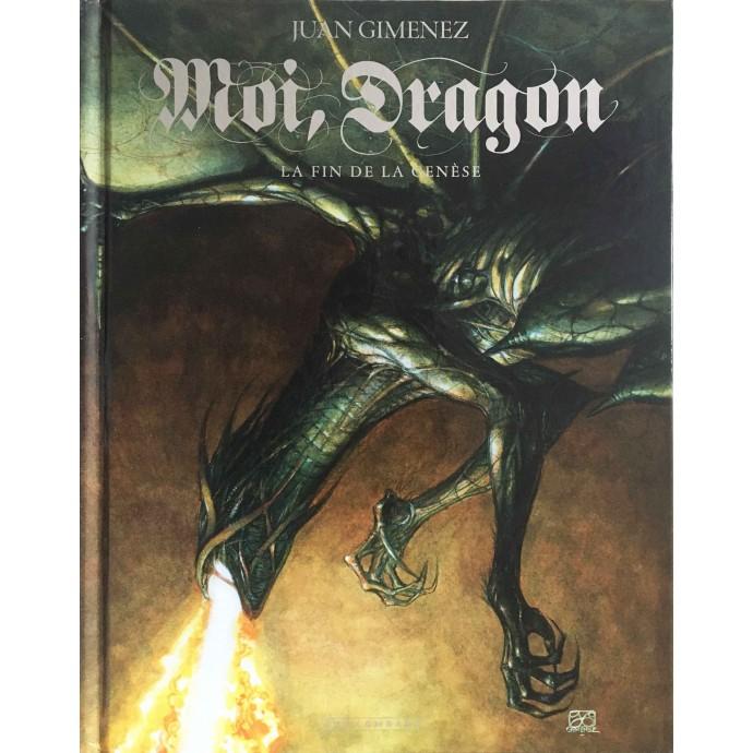 Moi, Dragon - La Fin de la Genèse -  TL 2010 + jaquette - 2
