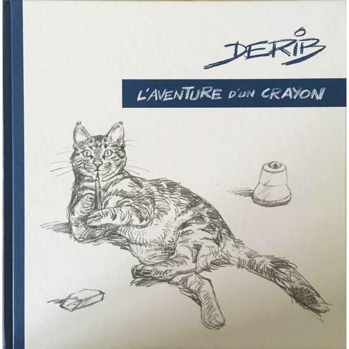 Derib - L'Aventure d'un Crayon - 2014 + ex-libris - 1