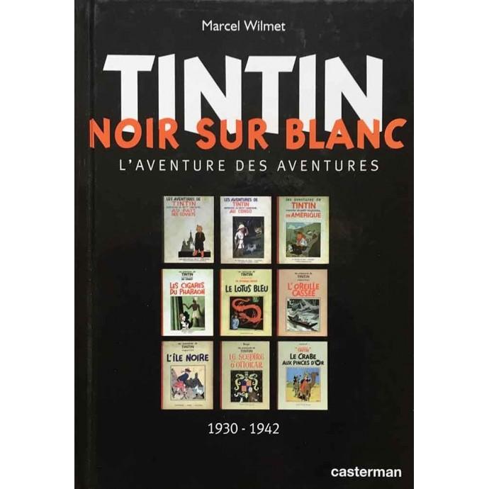 Tintin Noir sur Blanc - l'aventure des aventures - 2004 - 1