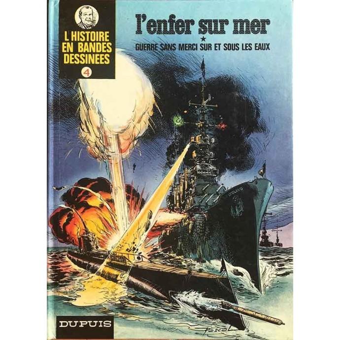 Histoire en Bandes Dessinées (L') (Oncle Paul) - L'enfer sur mer - EO 1975 - 1