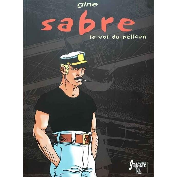 Capitaine Sabre - Le vol du Pélican - TL N&B 2003 + Dédicace - 1